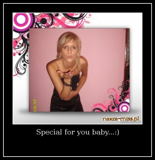 Special for you baby...:)