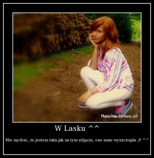 W Lasku ^^